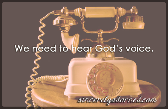 We need to hear God's voice