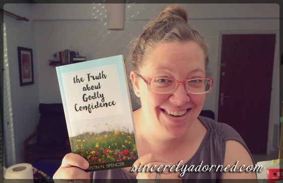 the truth about godly confidence kristin spencer