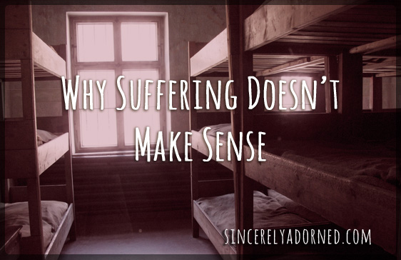 why suffering doesnt make sense
